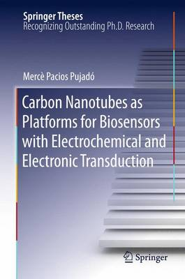 Carbon Nanotubes as Platforms for Biosensors with Electrochemical and Electronic Transduction - Springer Theses (Paperback)