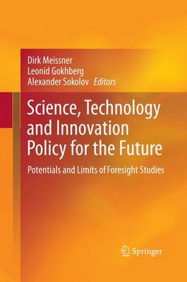 Science, Technology and Innovation Policy for the Future: Potentials and Limits of Foresight Studies (Paperback)