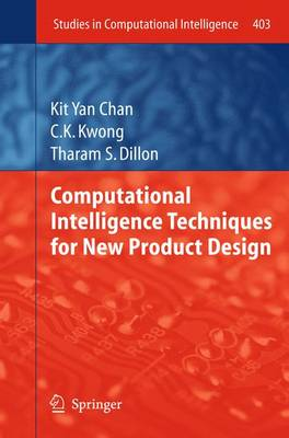 Computational Intelligence Techniques for New Product Design - Studies in Computational Intelligence 403 (Paperback)
