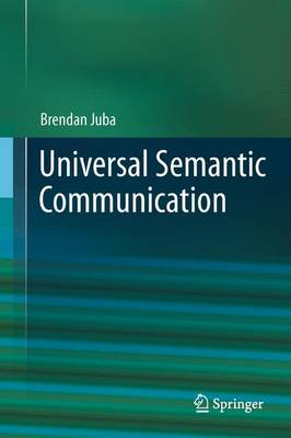 Universal Semantic Communication (Paperback)