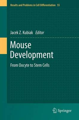Mouse Development: From Oocyte to Stem Cells - Results and Problems in Cell Differentiation 55 (Paperback)