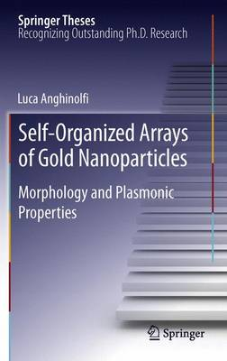 Self-Organized Arrays of Gold Nanoparticles: Morphology and Plasmonic Properties - Springer Theses (Paperback)