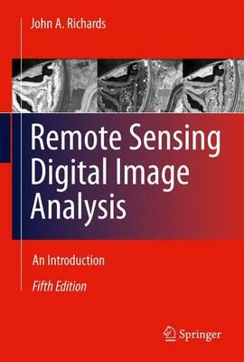 Remote Sensing Digital Image Analysis: An Introduction (Paperback)