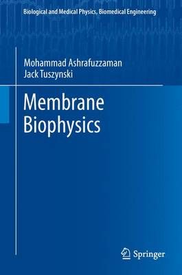 Membrane Biophysics - Biological and Medical Physics, Biomedical Engineering (Paperback)