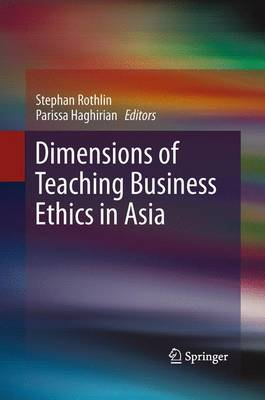 Dimensions of Teaching Business Ethics in Asia (Paperback)