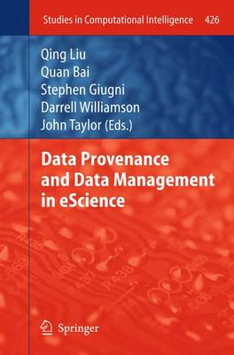 Data Provenance and Data Management in eScience - Studies in Computational Intelligence 426 (Paperback)
