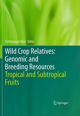 Wild Crop Relatives: Genomic and Breeding Resources: Tropical and Subtropical Fruits (Paperback)