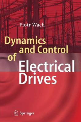 Dynamics and Control of Electrical Drives (Paperback)