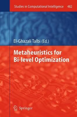 Metaheuristics for Bi-level Optimization - Studies in Computational Intelligence 482 (Paperback)