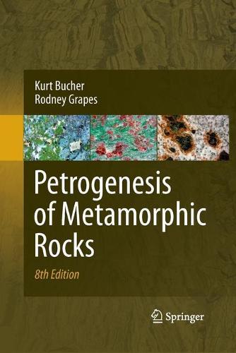 Petrogenesis of Metamorphic Rocks (Paperback)