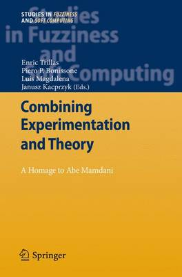 Combining Experimentation and Theory: A Hommage to Abe Mamdani - Studies in Fuzziness and Soft Computing 271 (Paperback)