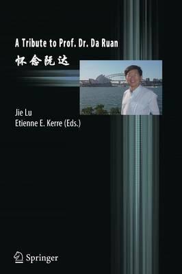 A Tribute to Prof. Dr. Da Ruan (Paperback)