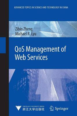QoS Management of Web Services - Advanced Topics in Science and Technology in China (Paperback)