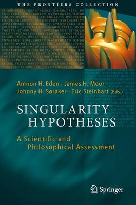 Singularity Hypotheses: A Scientific and Philosophical Assessment - The Frontiers Collection (Paperback)