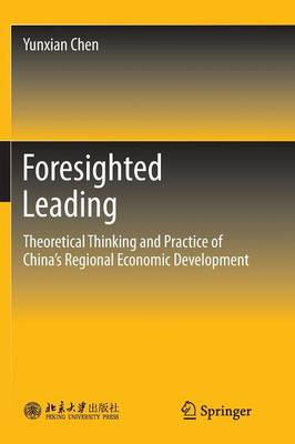 Foresighted Leading: Theoretical Thinking and Practice of China's Regional Economic Development (Paperback)