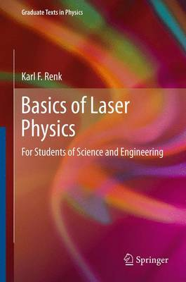 Basics of Laser Physics: For Students of Science and Engineering - Graduate Texts in Physics (Paperback)