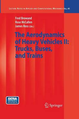 The Aerodynamics of Heavy Vehicles II: Trucks, Buses, and Trains - Lecture Notes in Applied and Computational Mechanics 41 (Paperback)