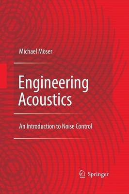 Engineering Acoustics: An Introduction to Noise Control (Paperback)