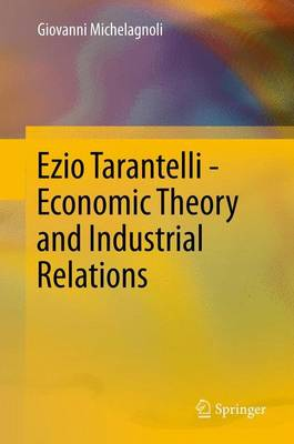 Ezio Tarantelli - Economic Theory and Industrial Relations (Paperback)
