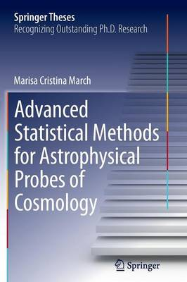 Advanced Statistical Methods for Astrophysical Probes of Cosmology - Springer Theses (Paperback)