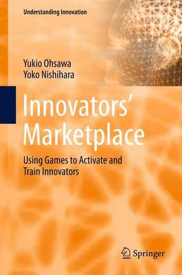 Innovators' Marketplace: Using Games to Activate and Train Innovators - Understanding Innovation (Paperback)