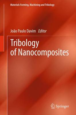 Tribology of Nanocomposites - Materials Forming, Machining and Tribology (Paperback)