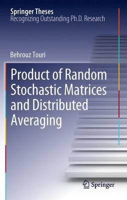 Product of Random Stochastic Matrices and Distributed Averaging - Springer Theses (Paperback)