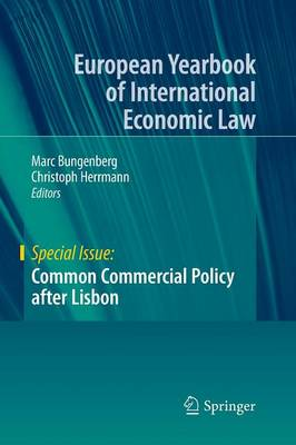 Common Commercial Policy after Lisbon - European Yearbook of International Economic Law (Paperback)