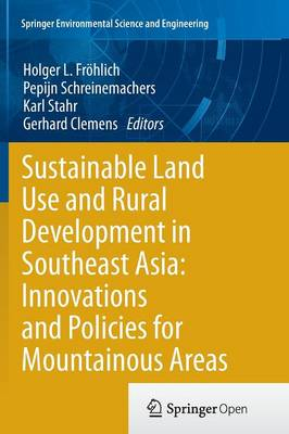 Sustainable Land Use and Rural Development in Southeast Asia: Innovations and Policies for Mountainous Areas - Springer Environmental Science and Engineering (Paperback)