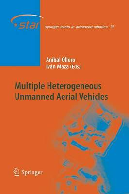 Multiple Heterogeneous Unmanned Aerial Vehicles - Springer Tracts in Advanced Robotics 37 (Paperback)