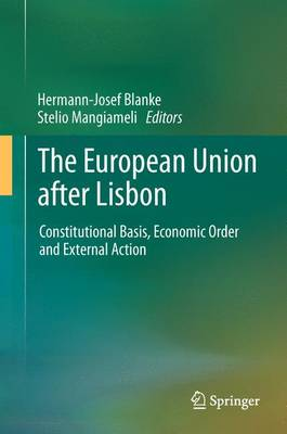 The European Union after Lisbon: Constitutional Basis, Economic Order and External Action (Paperback)
