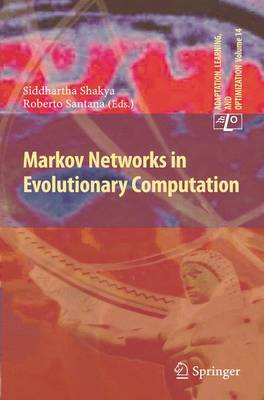 Markov Networks in Evolutionary Computation - Adaptation, Learning, and Optimization 14 (Paperback)