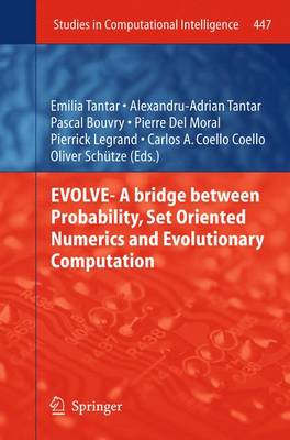 EVOLVE- A Bridge between Probability, Set Oriented Numerics and Evolutionary Computation - Studies in Computational Intelligence 447 (Paperback)