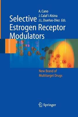 Selective Estrogen Receptor Modulators: A New Brand of Multitarget Drugs (Paperback)