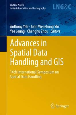 Advances in Spatial Data Handling and GIS: 14th International Symposium on Spatial Data Handling - Lecture Notes in Geoinformation and Cartography (Paperback)