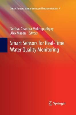 Smart Sensors for Real-Time Water Quality Monitoring - Smart Sensors, Measurement and Instrumentation 4 (Paperback)