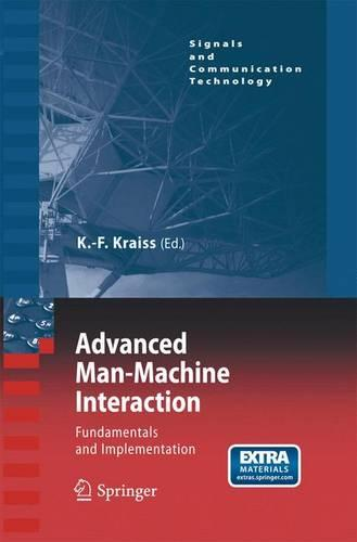 Advanced Man-Machine Interaction: Fundamentals and Implementation - Signals and Communication Technology (Paperback)