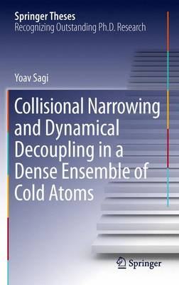 Collisional Narrowing and Dynamical Decoupling in a Dense Ensemble of Cold Atoms - Springer Theses (Paperback)