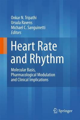 Heart Rate and Rhythm: Molecular Basis, Pharmacological Modulation and Clinical Implications (Paperback)