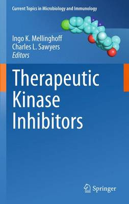 Therapeutic Kinase Inhibitors - Current Topics in Microbiology and Immunology 355 (Paperback)