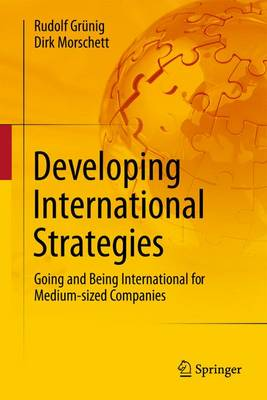 Developing International Strategies: Going and Being International for Medium-sized Companies (Paperback)