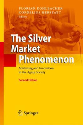 The Silver Market Phenomenon: Marketing and Innovation in the Aging Society (Paperback)
