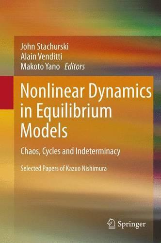 Nonlinear Dynamics in Equilibrium Models: Chaos, Cycles and Indeterminacy (Paperback)