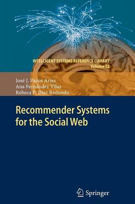 Recommender Systems for the Social Web - Intelligent Systems Reference Library 32 (Paperback)
