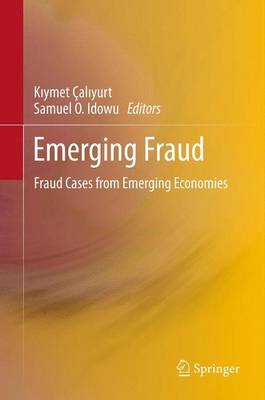 Emerging Fraud: Fraud Cases from Emerging Economies (Paperback)
