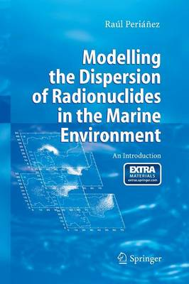 Modelling the Dispersion of Radionuclides in the Marine Environment: An Introduction (Paperback)