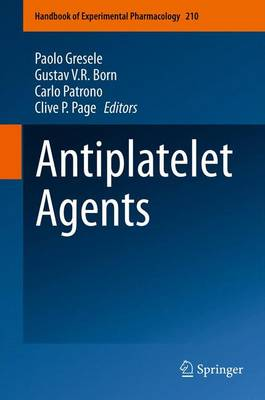 Antiplatelet Agents - Handbook of Experimental Pharmacology 210 (Paperback)