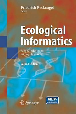 Ecological Informatics: Scope, Techniques and Applications (Paperback)