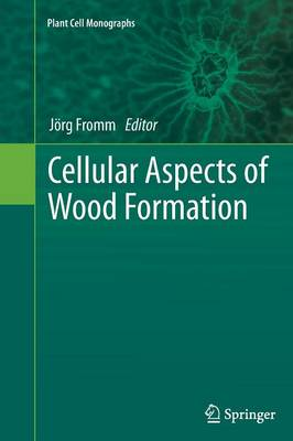Cellular Aspects of Wood Formation - Plant Cell Monographs 20 (Paperback)
