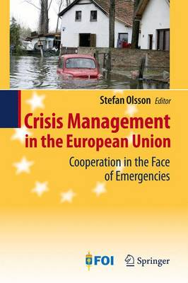 Crisis Management in the European Union: Cooperation in the Face of Emergencies (Paperback)